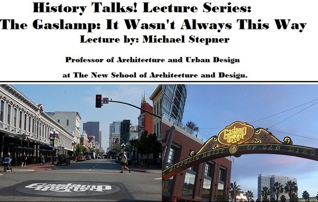 History Talks! The Gaslamp: It Wasn't Always This Way.